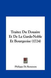 Traitez Du Douaire Et de La Garde-Noble Et Bourgeoise (1724) by Philippe De Renusson image