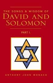 The Songs & Wisdom of David and Solomon by Anthony J. Monaco image