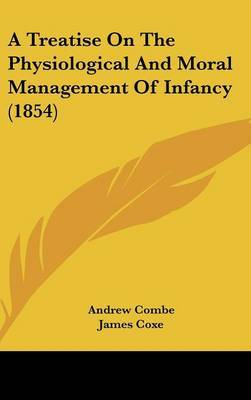 A Treatise on the Physiological and Moral Management of Infancy (1854) by Andrew Combe image