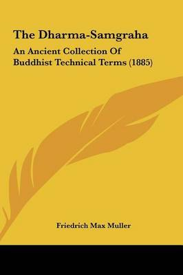 The Dharma-Samgraha: An Ancient Collection of Buddhist Technical Terms (1885) by Max Muller Friedrich Max Muller image