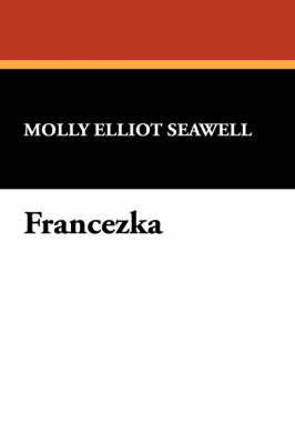 Francezka by Molly Elliot Seawell