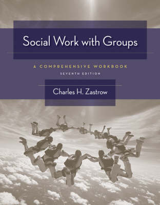 Social Work with Groups: A Comprehensive Workbook by Charles H Zastrow