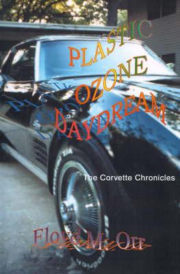 Plastic Ozone Daydream by Floyd M Orr