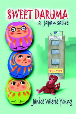 Sweet Daruma: A Japan Satire by Janice Valerie Young