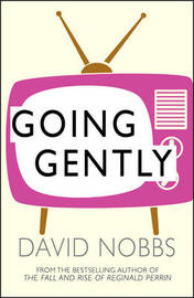 Going Gently by David Nobbs