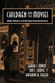 Children and the Movies by Garth S. Jowett