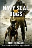 Navy Seal Dogs by Mike Ritland