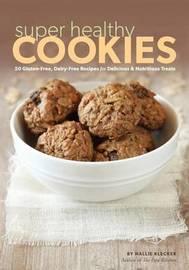 Super Healthy Cookies by Hallie Klecker