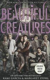 Beautiful Creatures (Caster Chronicles #1) (movie tie-in with poster) by Kami Garcia