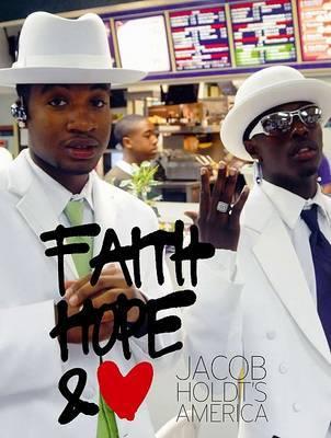 Jacob Holdt's America: Faith, Hope and Love