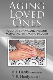 Aging Loved Ones by Bonnie J Hardy