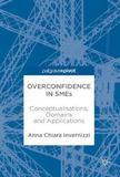 Overconfidence in SMEs by Anna Chiara Invernizzi