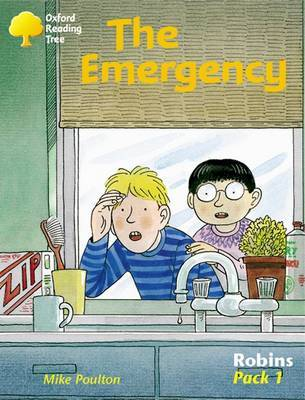 Oxford Reading Tree: Robins: Pack 1: the Emergency by Mike Poulton