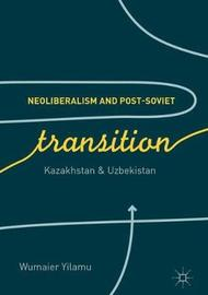 Neoliberalism and Post-Soviet Transition by Wumaier Yilamu