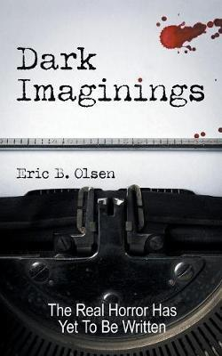 Dark Imaginings by Eric B. Olsen