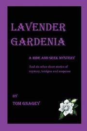 Lavender Gardenia (and Six More Short Mysteries) by Tom Gnagey