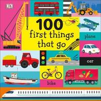100 First Things That Go by DK image