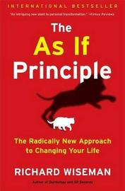 The as If Principle by Richard Wiseman