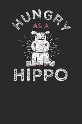 Hungry As A Hippo by Hippo Publishing