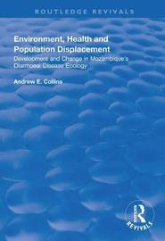 Environment, Health and Population Displacement by Andrew E Collins image