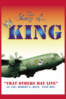 The Story of ... KING by LT. COL. ROBERT E. METZ USAF-RET. image