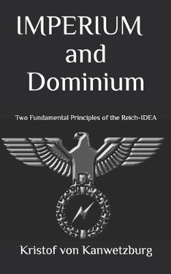 IMPERIUM and Dominium by Kristof Von Kanwetzburg