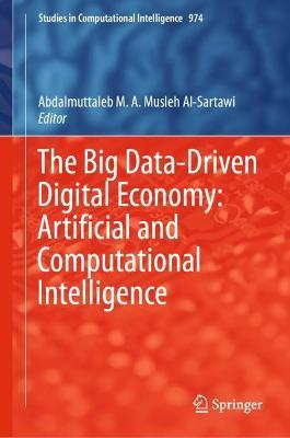 The Big Data-Driven Digital Economy: Artificial and Computational Intelligence