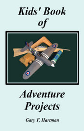 Kids' Book of Adventure Projects by Gary F Hartman