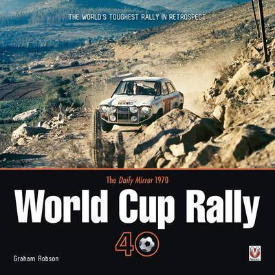 "The ""Daily Mirror"" World Cup Rally 40 by Graham Robson"