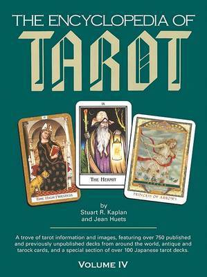 Encyclopedia of Tarot: v.4 by Stuart R Kaplan