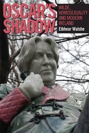 Oscar's Shadow by Eibhear Walshe