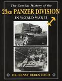 Combat History of the 23rd Panzer Division in World War II by Ernst Rebentisch