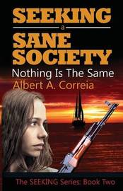 Seeking a Sane Society by Albert a Correia