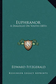 Euphranor: A Dialogue on Youth (1851) by Edward Fitzgerald