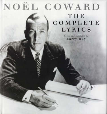 The Complete Lyrics of Noel Coward by Noel Coward