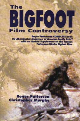 Bigfoot Film Controversy by Roger Patterson