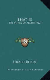 That Is: The Mercy of Allah (1922) by Hilaire Belloc