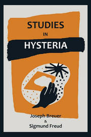 Studies on Hysteria by Sigmund Freud