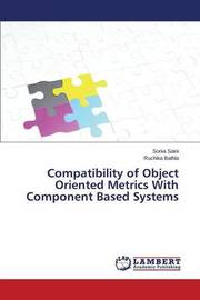 Compatibility of Object Oriented Metrics with Component Based Systems by Saini Sonia