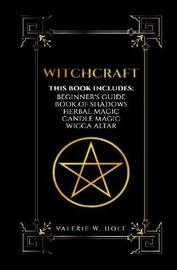 Witchcraft by Valerie W Holt