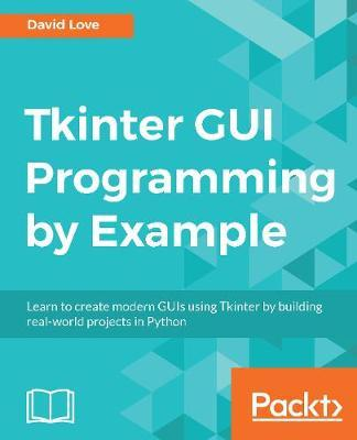 Tkinter GUI Programming by Example by David Love image