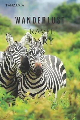 Tanzania Wanderlust Travel Diary by Wanderlust Press