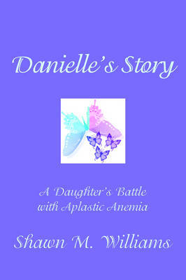 Danielle's Story by Shawn M. Williams image