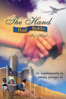 The Hand That Holds My Hand by Johnny, Springer Sr. image