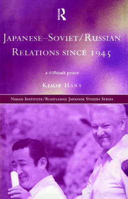 Japanese-Soviet/Russian Relations since 1945 by Kimie Hara image