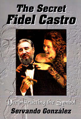 The Secret Fidel Castro by Servando Gonzalez image