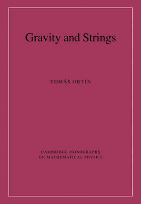 Gravity and Strings by Tomas Ortin
