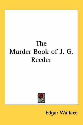 The Murder Book of J. G. Reeder by Edgar Wallace
