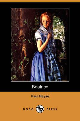Beatrice (Dodo Press) by Paul Heyse image
