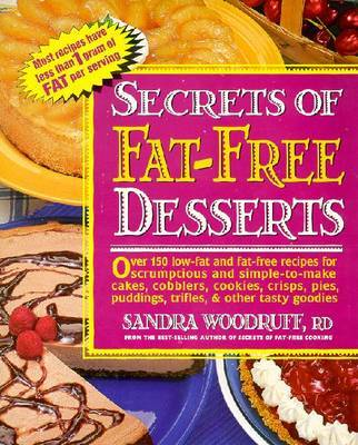 Secrets of Fat-free Desserts by Sandra Woodruff image